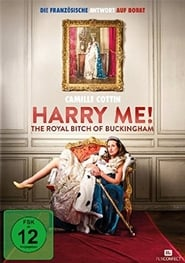 Harry Me! The Royal Bitch of Buckingham (2015)