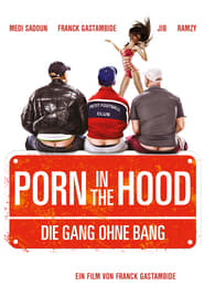 Porn in the Hood – Die Gang ohne Bang (2012)