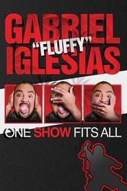 "Gabriel ""Fluffy"" Iglesias: One Show Fits All (2019)"