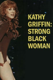 Kathy Griffin: Strong Black Woman (2006)