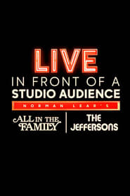 "Live in Front of a Studio Audience: Norman Lear's ""All in the Family"" and ""The Jeffersons"" (2019)"