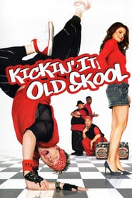 Kickin' It Old Skool (2007)