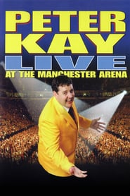 Peter Kay: Live at the Manchester Arena (2005)