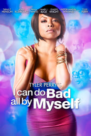 Tyler Perry's I Can Do Bad All By Myself (2009)