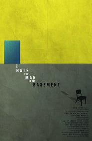 I Hate the Man in My Basement (2017)